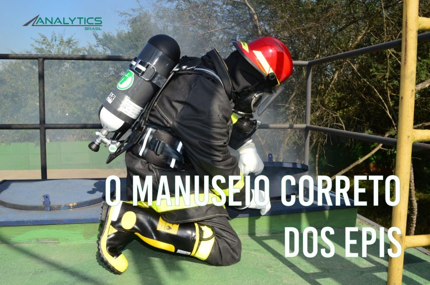 O manuseio correto dos EPIs - Analytics Brasil 0466c6d9ba